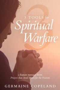 3 Tools for spiritual warfare by Germaine Copeland